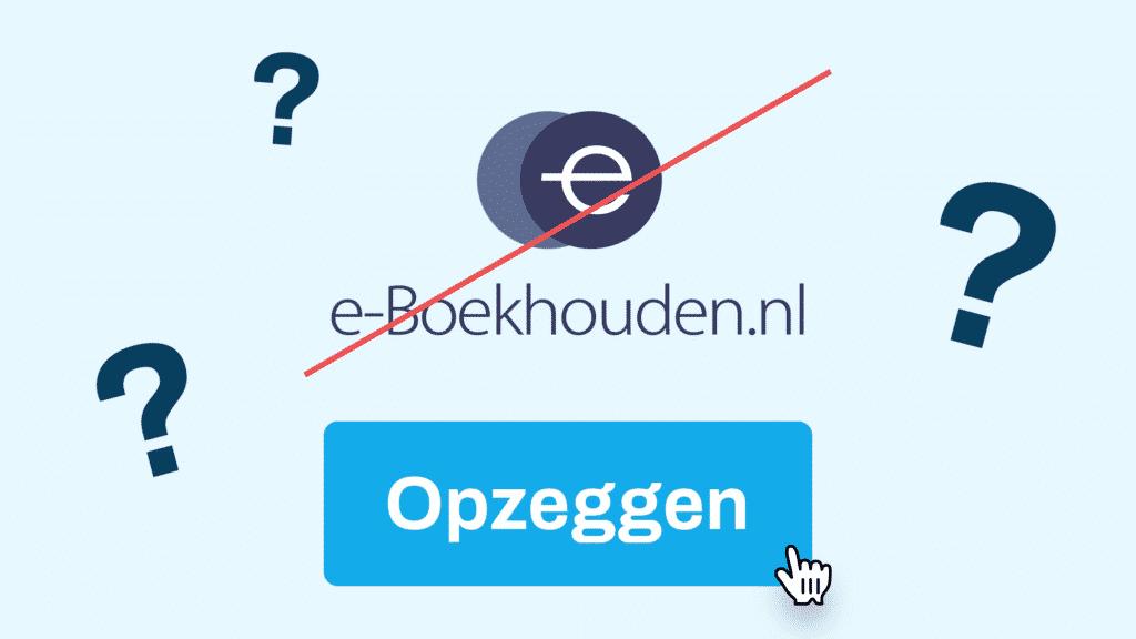 e-boekhouden opzeggen